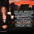 The Los Angeles Philharmonic Inaugurates Walt Disney Concert Hall
